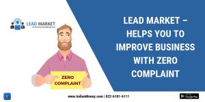Lead Market Helps You To Improve Business With Zero Complaints